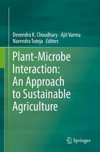 Plant Microbe Interaction  An Approach to Sustainable Agriculture PDF