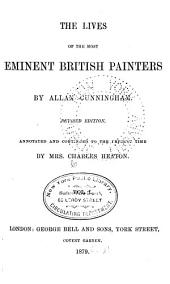 The Lives of the Most Eminent British Painters: Volume 1