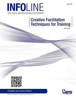 Creative Facilitation Techniques for Training PDF