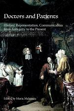 Doctors and Patients: History, Representation, Communication from Antiquity to the Present