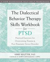 The Dialectical Behavior Therapy Skills Workbook for PTSD PDF
