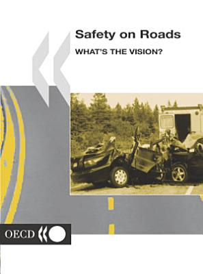 Safety on Roads What s the Vision