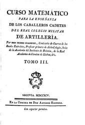 Curso matemático para la enseñanza de los caballeros cadetes del Real Colegio Militar de Artillería: Volumen 3