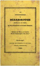The curiosities of Scarborough described in verse, for the amusement of juvenile visitants [by J. Cole].