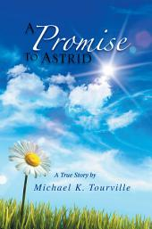 A Promise to Astrid: A True Story