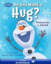 Frozen: Do You Want a Hug?: A Disney Read-Along | Featuring Narration by Josh Gad!
