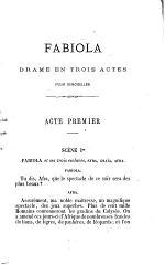 Fabiola, drame en 3 actes, pour demoiselles, tiré de l'ouvrage du même titre du cardinal Wiseman par M. l'abbé M. Soullier
