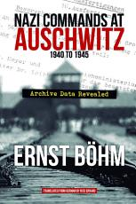 Nazi Commands at Auschwitz 1940 to 1945  Archive Data Revealed PDF