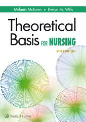 Theoretical Basis for Nursing: Edition 5