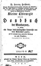 Kleine Chirurgie oder Handbuch der Wundarzney (etc.)