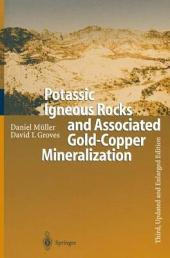 Potassic Igneous Rocks and Associated Gold-Copper Mineralization: Edition 3