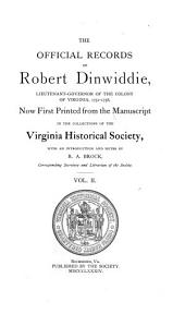 The Official Records of Robert Dinwiddie, Lieutenant-governor of the Colony of Virginia, 1751-1758: Volume 2
