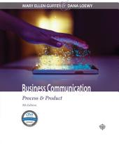 Business Communication: Process & Product: Edition 9