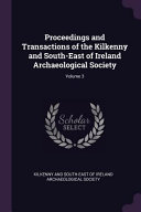 Proceedings and Transactions of the Kilkenny and South East of Ireland Archaeological Society  PDF