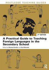 A Practical Guide to Teaching Foreign Languages in the Secondary School: Edition 2