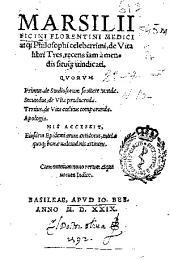 Marsilii Ficini ... De vita libri tres ...: quorum primus De studiosorum sanitate tuenda, secundus De vita producenda, tertius De vita coelitus comparanda, Apologia ; eiusdem Epidemiarum antidotus...