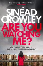 Are You Watching Me?: DS Claire Boyle Thriller 2