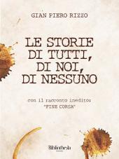 Le storie di tutti, di noi, di nessuno