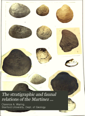 The stratigraphic and faunal relations of the Martinez formation to the Chico and Tejon of Southern California