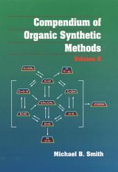 Compendium of Organic Synthetic Methods: Volume 8