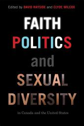 Faith, Politics, and Sexual Diversity in Canada and the United States