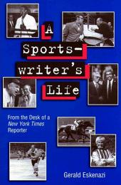 A Sportswriter's Life: From the Desk of a New York Times Reporter