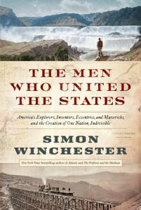 The Men Who United the States Book