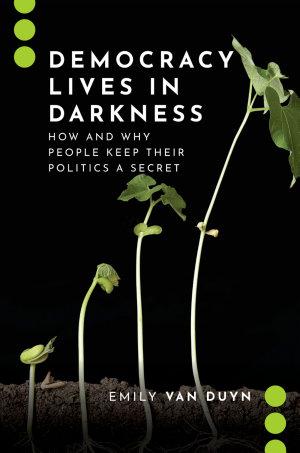 Democracy Lives in Darkness