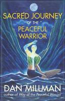 Sacred Journey of the Peaceful Warrior PDF