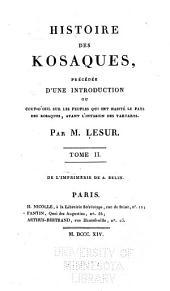 Histoire des Kosaques, précédée d'une introd., ou Coup d'oeil sur les peuples qui ont habité le pays des Kosaques avant l'invasion des Tartares: Volume2