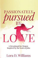 Passionately Pursued by Love
