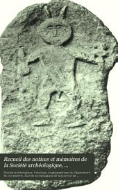 Recueil des notices et mémoires de la Société archéologique, historique, et géographique du département de Constantine: Volume29
