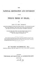 The national restoration and conversion of the twelve tribes of Israel  or  Notes on some prophecies believed to relate to those two great events PDF