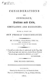 Considerations on Commerce, Bullion and Coin, Circulation and Exchanges: With a View to Our Present Circumstances, Volume 12, Issue 1