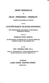 Brief Memorials of Jn. Fred. Oberlin and of Aug. Baron de Stael-Holstein: With an Introd. Sketch of the History of Christianity in France