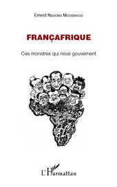 Françafrique: Ces monstres qui nous gouvernent
