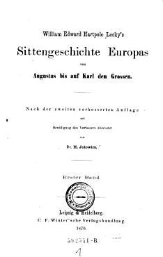William Edward Hartpole Lecky s Sittengeschichte Europas Von Augustus Bis Auf Karl Den Grossen PDF