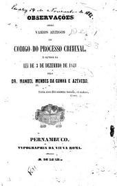 Observações sobre varios artigos do Codigo do processo criminal, e outros da Lei de 3 de dezembro de 1841