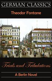 Trials and Tribulations. A Berlin Novel (Irrungen, Wirrungen) (German Classics)