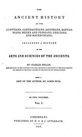 The ancient history of the Egyptians, Carthaginians, Assyrians, Babylonians, Medes and Persians, Grecians and Macedonians: Volume 1