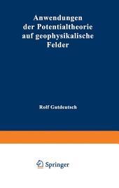Anwendungen der Potentialtheorie auf geophysikalische Felder