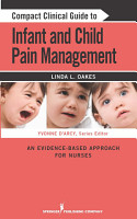 Compact Clinical Guide to Infant and Child Pain Management PDF