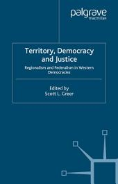 Territory, Democracy and Justice: Federalism and Regionalism in Western Democracies