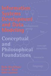 Information Systems Development and Data Modeling: Conceptual and Philosophical Foundations