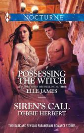 Possessing the Witch & Siren's Call
