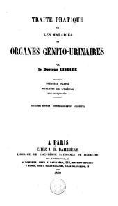 Traite pratique sur les maladies des organes genito-urinaires: Volume1
