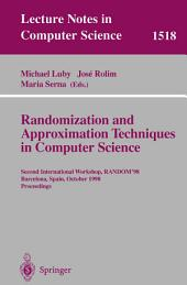 Randomization and Approximation Techniques in Computer Science: Second International Workshop, RANDOM'98, Barcelona, Spain, October 8–10, 1998 Proceedings
