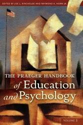 The Praeger Handbook Of Education And Psychology Book PDF