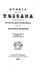 Storia Della Toscana. [With] Monumenti...
