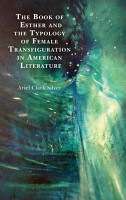 The Book of Esther and the Typology of Female Transfiguration in American Literature PDF